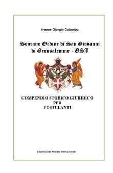 Camfeed.it Sovrano Ordine di San Giovanni di Gerusalemme - OSJ. Compendio storico giuridico per Postulanti Image