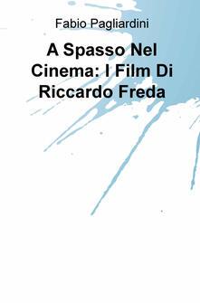 Camfeed.it A spasso nel cinema: i film di Riccardo Freda Image