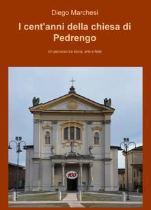 Nordestcaffeisola.it I cent'anni della chiesa di Pedrengo. Un percorso tra storia, arte e fede Image