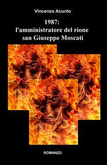 Fondazionesergioperlamusica.it 1987: l'amministratore del rione san Giuseppe Moscati Image