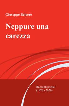 Neppure una carezza. Racconti poetici (1976-2020).pdf