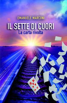 Il sette di cuori. La carta rivolta - Emanuele Marconi - copertina