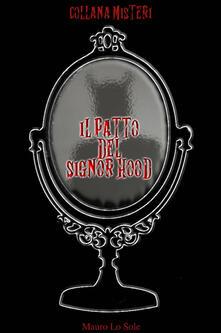 Il patto del signor Hood - Mauro Lo Sole - copertina
