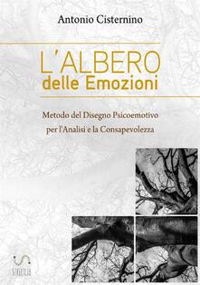L albero delle emozioni. Metodo del disegno psicoemotivo per lanalisi e la consapevolezza.pdf