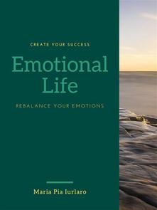 Emotional life. Rebalance your emotions