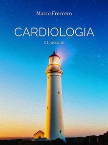 Cardiologia - Marco Freccero - ebook