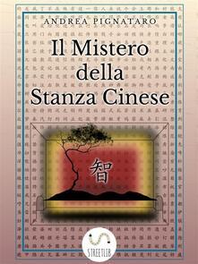 Il mistero della stanza cinese - Andrea Pignataro - ebook