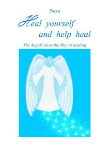 Heal yourself and help heal. The angels show the way to healing