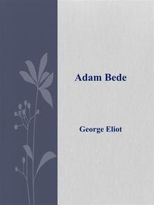 Adam Bede. Ediz. inglese