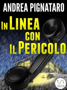 In Linea con il Pericolo - Andrea Pignataro - ebook