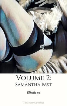 From Samantha past. The society chronicles. Vol. 2