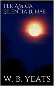 Per amica silentia lunae