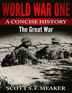 World war one: a concise history. The Great War