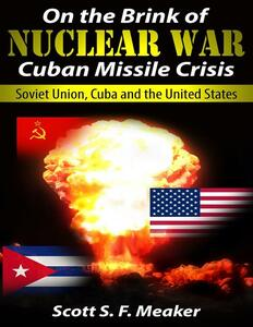 On the brink of nuclear war: cuban missile crisis. Soviet Union, Cuba and the United States