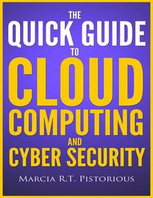 Thequick guide to cloud computing and cyber security