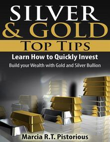 Silver & gold guide top tips: learn how to quickly invest. Build your wealth with gold and silver bullion