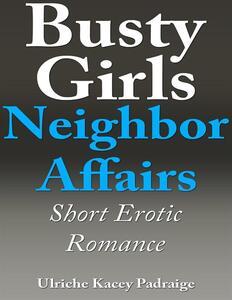 Busty girls neighbor affairs