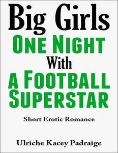 Big girls one night with a football superstar