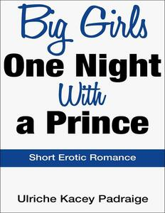 Big girls one night with a prince