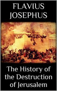 Thehistory of the destruction of Jerusalem