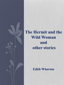 Thehermit and the wild woman and other stories