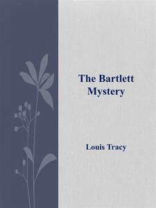 TheBartlett mystery