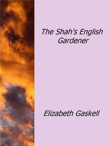 TheShah's english gardener