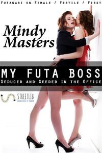 My Futa Boss: Seduced and Seeded in the Office (Futanari on Female Fertile First)