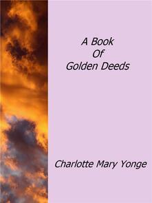 Abook of golden deeds