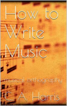 How to write music