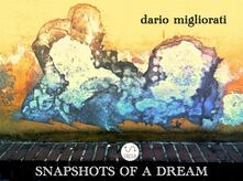 Snapshots of a dream