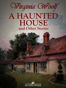 Ahaunted house and other stories