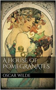 Ahouse of pomegranates