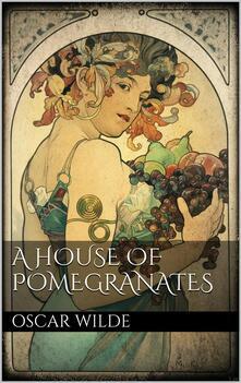 Ahouse of pomegranates