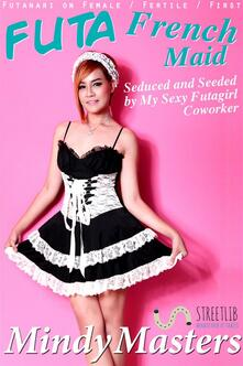 Futa french maid: seduced and seeded by my sexy futagirl coworker! (Futanari on female fertile first)
