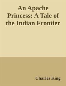 AnApache princess: a tale of the indian frontier
