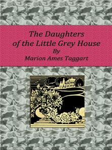 Thedaughters of the little grey house