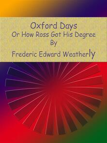 Oxford Days: Or How Ross Got His Degree
