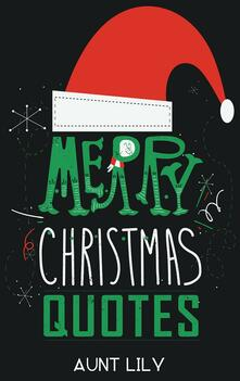 Christmas quotes: wisdom quotes to motivate inspire & live by