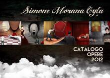 Simone Morana Cyla. Catalogo opere 2012