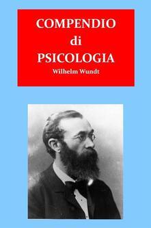 Compendio di psicologia - Wilhelm Wundt - ebook