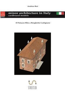 Il Palazzo Rho a Borghetto Lodigiano - Andrea Rui - ebook
