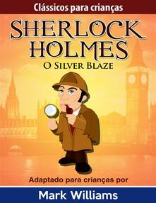Osilver blaze. Sherlock Holmes: Sherlock para crianças