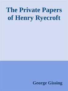 Theprivate papers of Henry Ryecroft