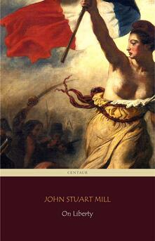 On liberty (Centaur Classics)