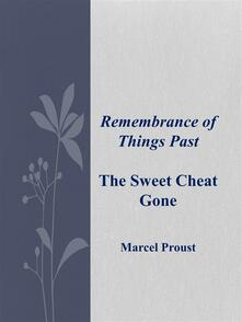 Remembrance of things past: the sweet cheat gone