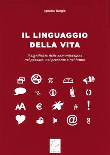 Il linguaggio della vita - Ignazio Burgio - ebook