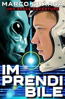 Imprendibile (Una Space Adventure) - Marco Guarda - ebook