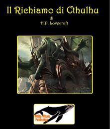 Il Richiamo di Cthulhu - Howard P. Lovecraft - ebook