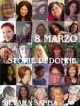 8 MARZO - STORIE DI DONNE di Silvana Sanna